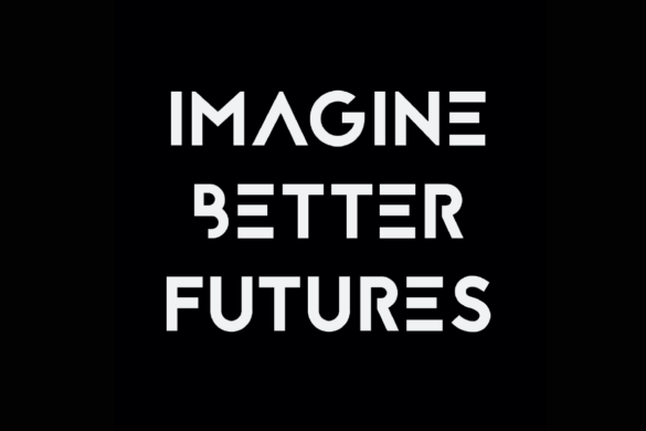 "black background white text that says ""imagine better futures"""